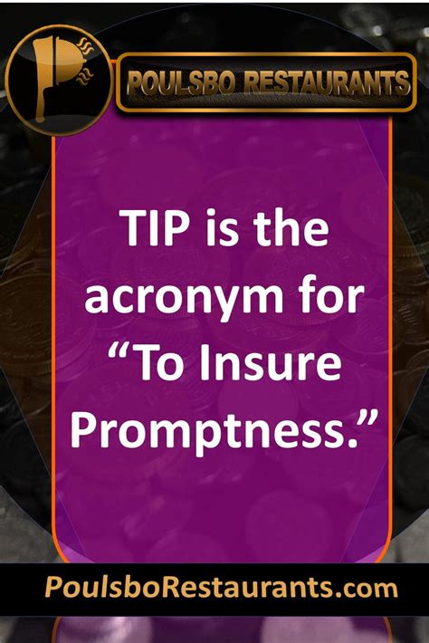 """TIP is the acronym for """"To Insure Promptness"""